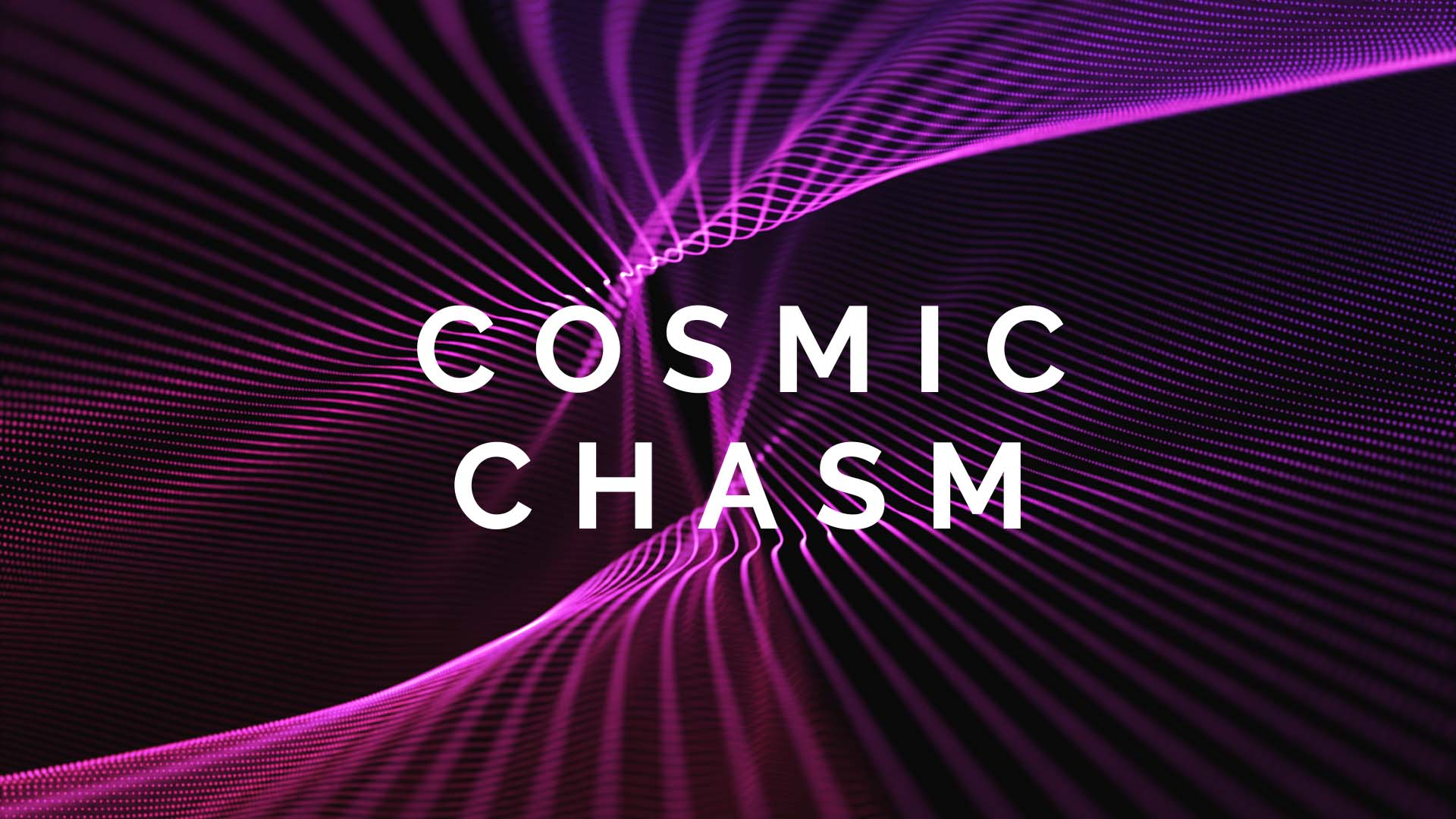 THE COMFORT OF THE COSMIC CHASM